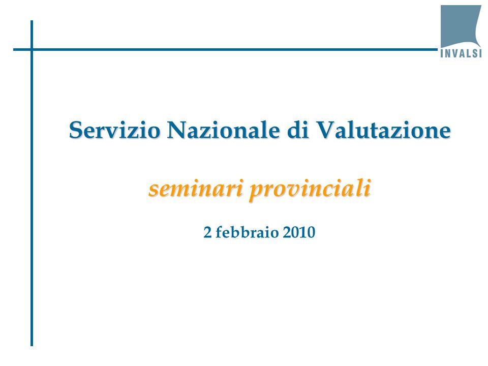 Servizio Nazionale di Valutazione seminari provinciali 2 febbraio 2010