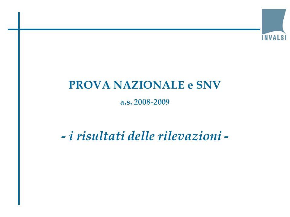 PROVA NAZIONALE e SNV a.s. 2008-2009 - i risultati delle rilevazioni -