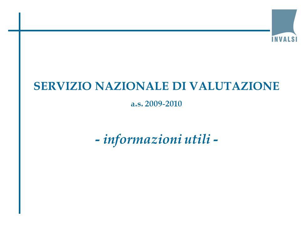 SERVIZIO NAZIONALE DI VALUTAZIONE a.s. 2009-2010 - informazioni utili -