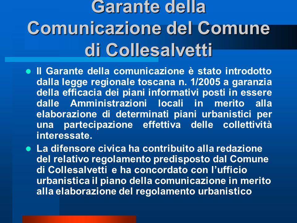 Garante della Comunicazione del Comune di Collesalvetti Il Garante della comunicazione è stato introdotto dalla legge regionale toscana n.