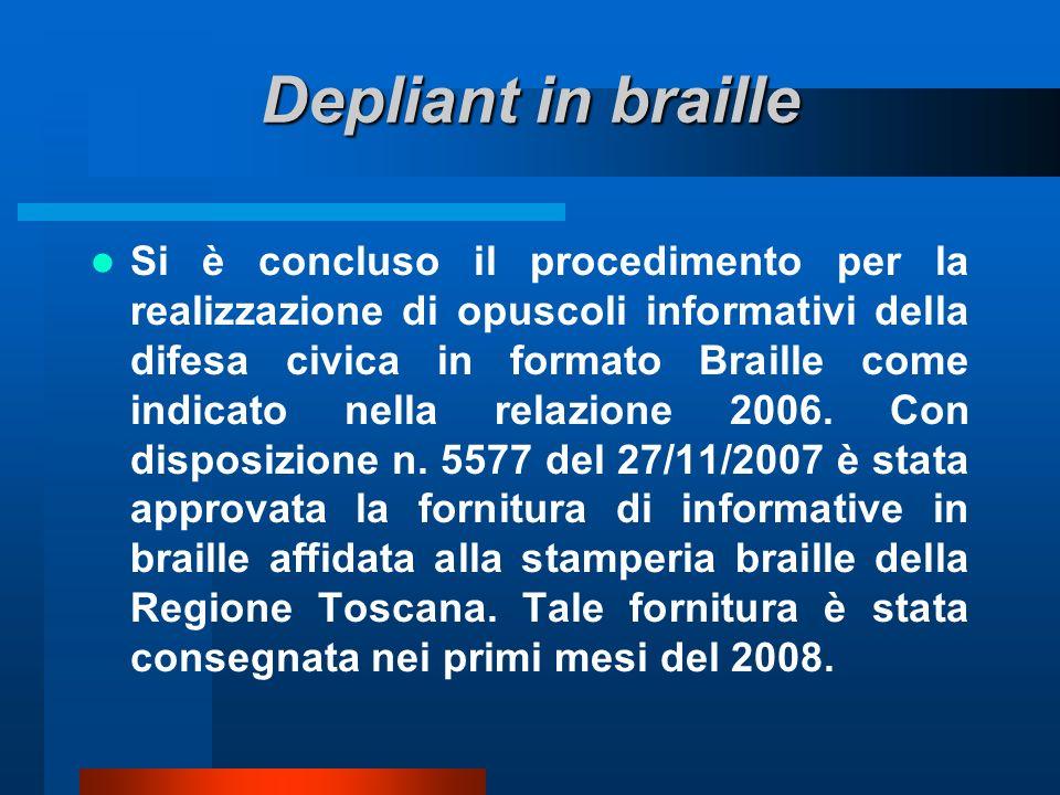 Depliant in braille Si è concluso il procedimento per la realizzazione di opuscoli informativi della difesa civica in formato Braille come indicato nella relazione 2006.