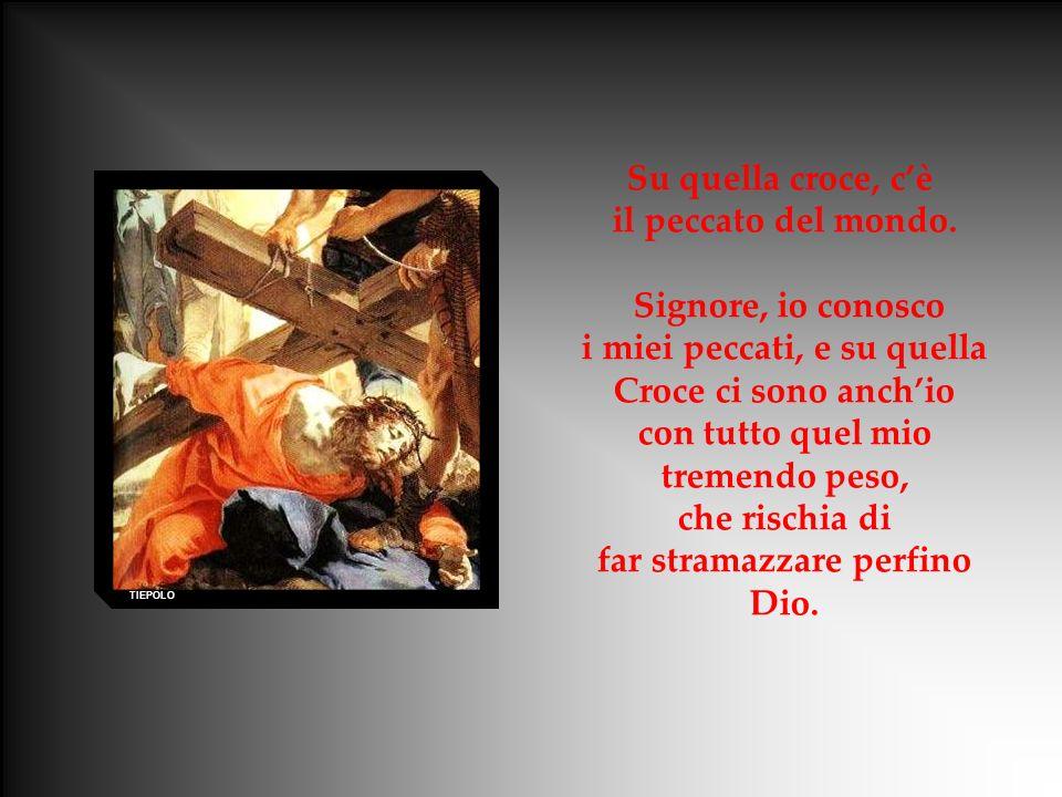 Su quella croce, cè il peccato del mondo.