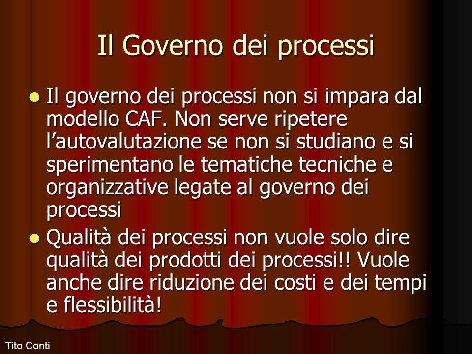 Il Governo dei processi Il governo dei processi non si impara dal modello CAF.