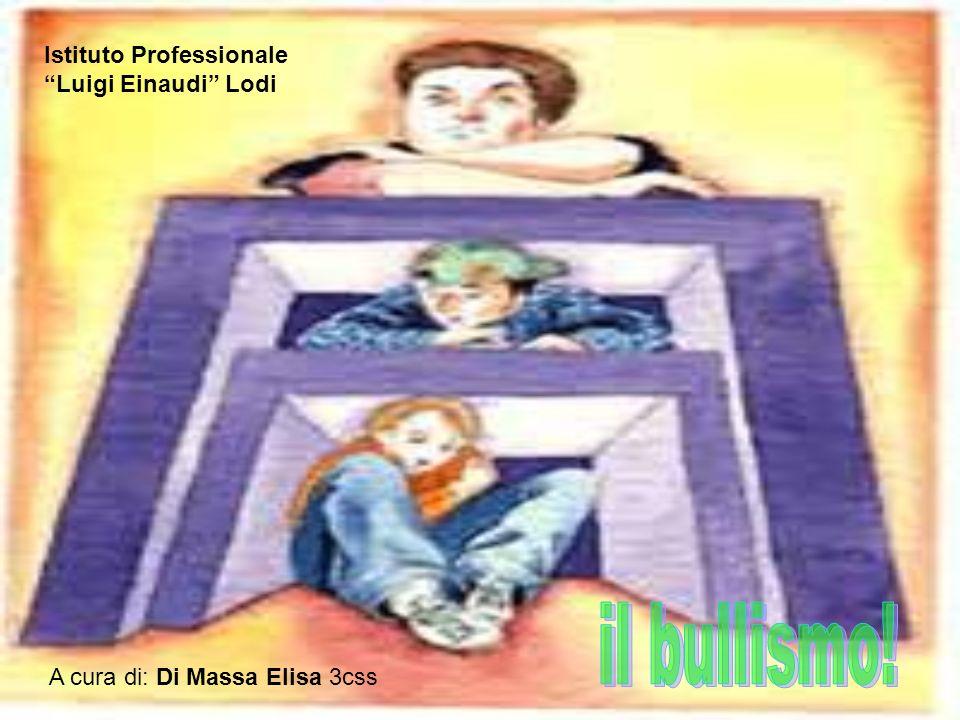 Istituto Professionale Luigi Einaudi Lodi A cura di: Di Massa Elisa 3css