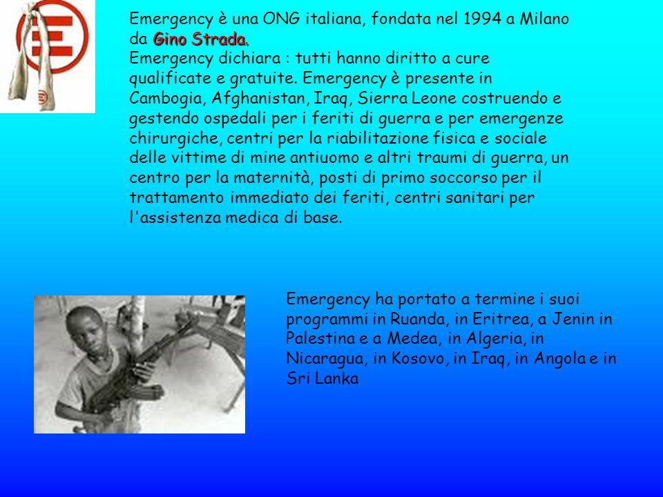 Gino Strada. Emergency è una ONG italiana, fondata nel 1994 a Milano da Gino Strada. Emergency dichiara : tutti hanno diritto a cure qualificate e gra