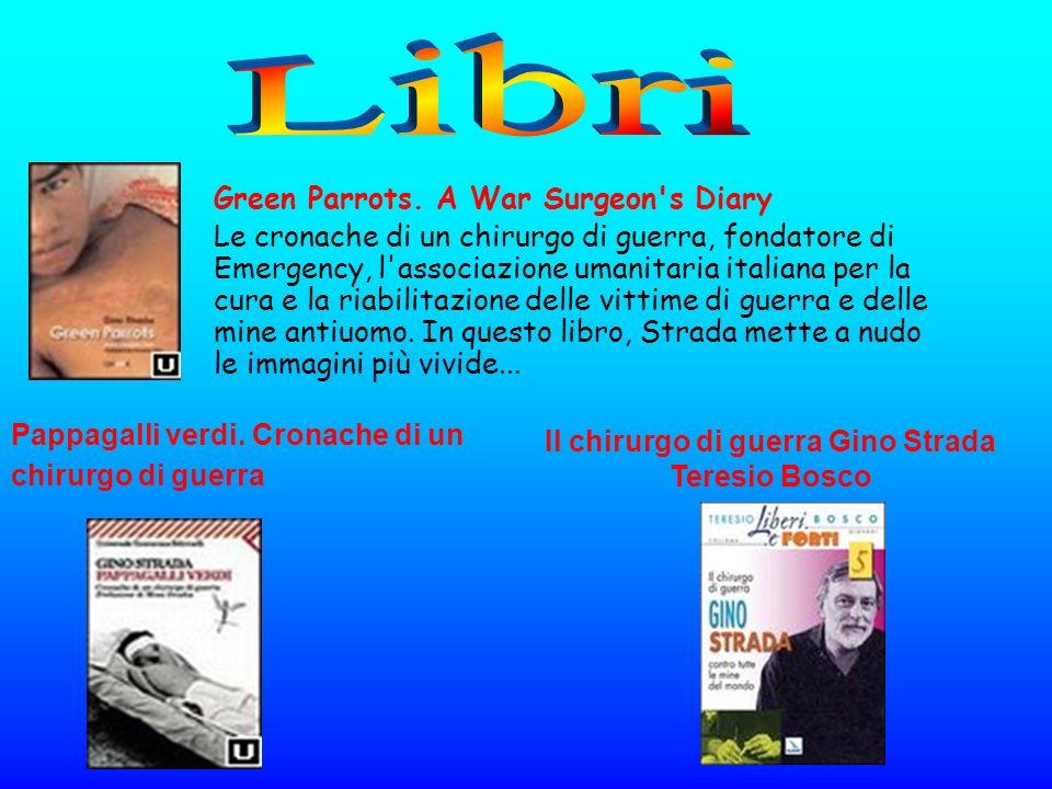 Green Parrots. A War Surgeon's Diary Le cronache di un chirurgo di guerra, fondatore di Emergency, l'associazione umanitaria italiana per la cura e la