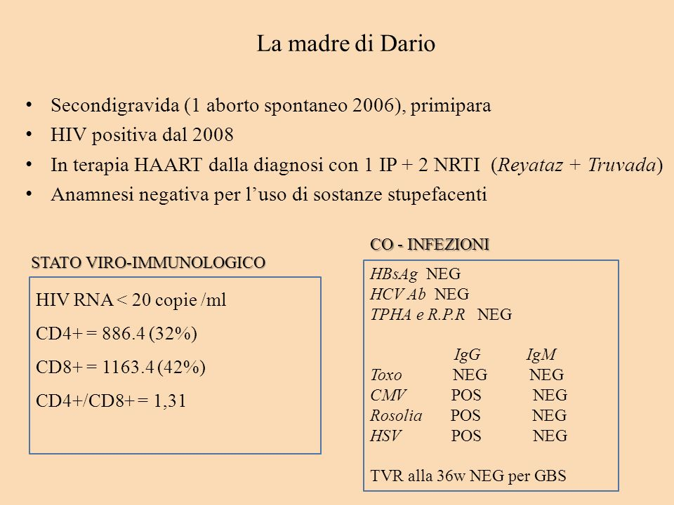Come da LG USA 2010 per ridurre il rischio di trasmissione verticale HIV: terapia HAART in gravidanza terapia HAART in gravidanza Recommendations for Use of Antiretroviral Drugs in Pregnant HIV-1-Infected Women for Maternal Health and Interventions to Reduce Perinatal HIV Transmission in the United States.
