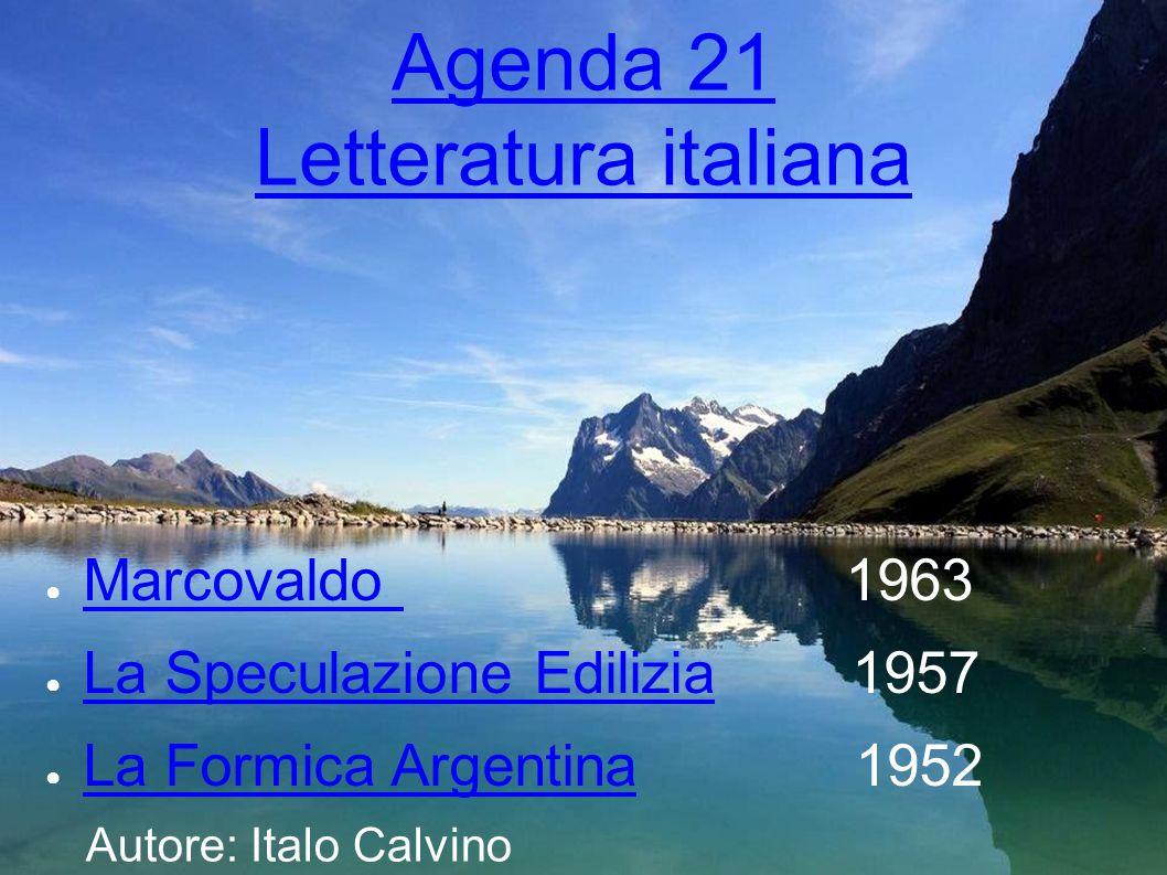 Agenda 21 Letteratura italiana Marcovaldo 1963 Marcovaldo La Speculazione Edilizia 1957 La Speculazione Edilizia La Formica Argentina 1952 La Formica
