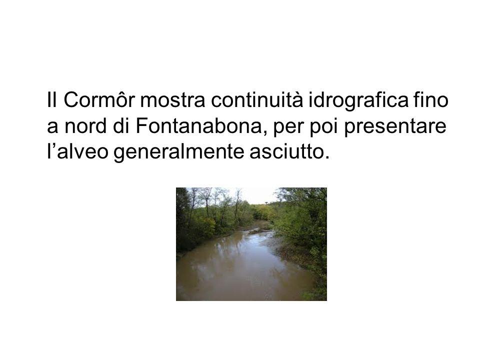 Il Cormôr mostra continuità idrografica fino a nord di Fontanabona, per poi presentare lalveo generalmente asciutto.
