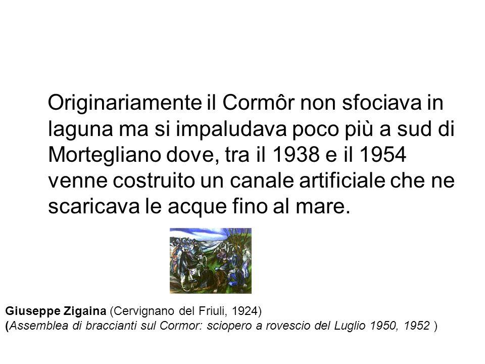 Originariamente il Cormôr non sfociava in laguna ma si impaludava poco più a sud di Mortegliano dove, tra il 1938 e il 1954 venne costruito un canale