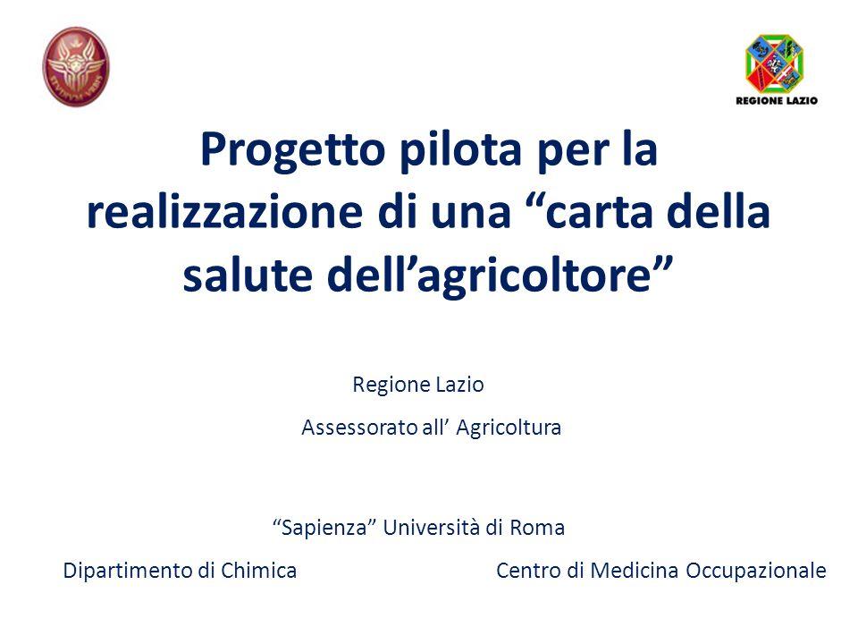 Progetto pilota per la realizzazione di una carta della salute dellagricoltore Sapienza Università di Roma Dipartimento di Chimica Centro di Medicina