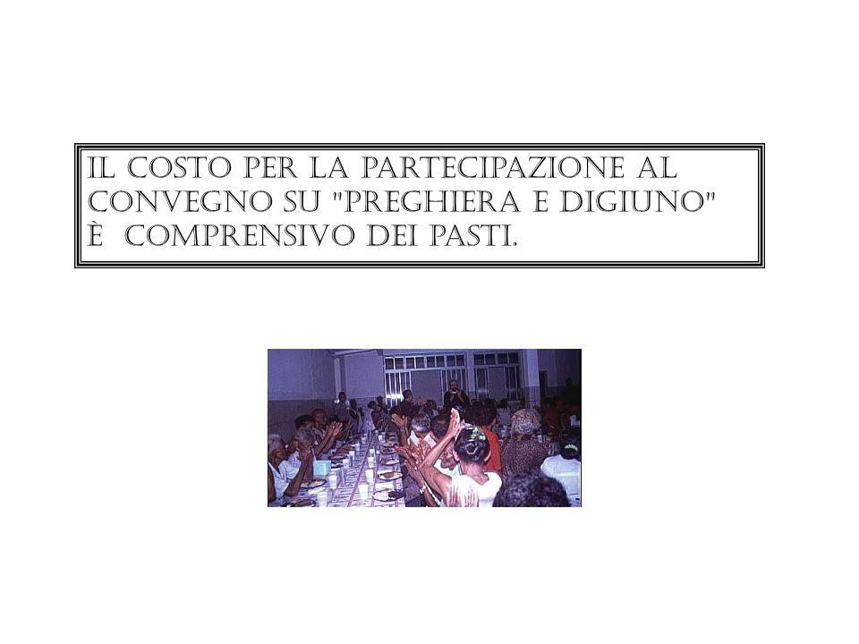 Il costo per la partecipazione al convegno su preghiera e digiuno È comprensivo dei pasti.