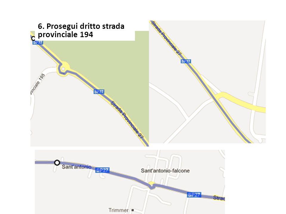 6. Prosegui dritto strada provinciale 194
