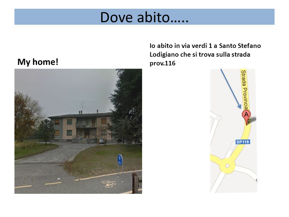 Dove abito….. My home.