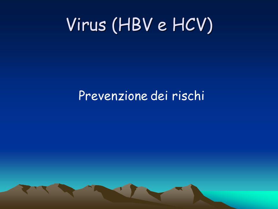 Virus (HBV e HCV) Prevenzione dei rischi
