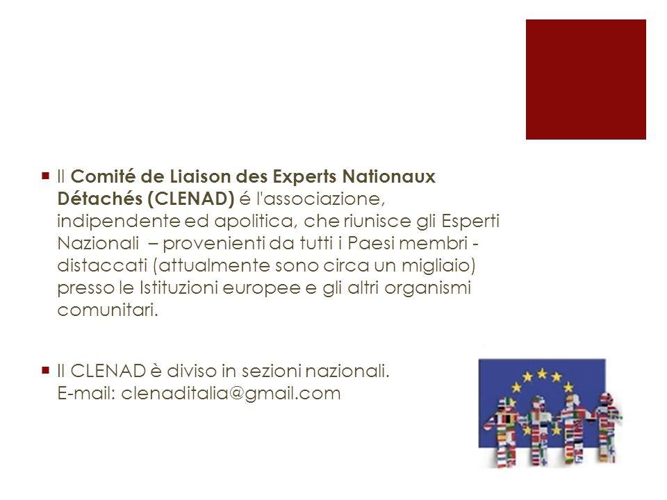 Il Comité de Liaison des Experts Nationaux Détachés (CLENAD) é l'associazione, indipendente ed apolitica, che riunisce gli Esperti Nazionali – proveni