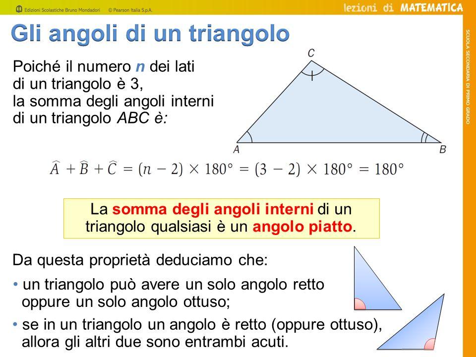 Poiché il numero n dei lati di un triangolo è 3, la somma degli angoli interni di un triangolo ABC è: La somma degli angoli interni di un triangolo qu