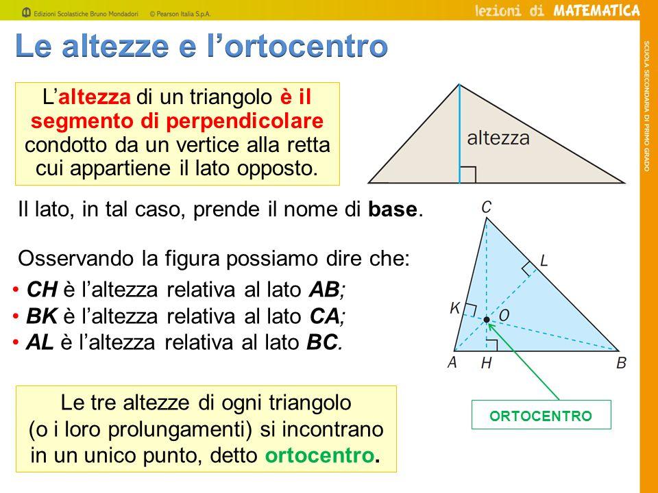 Laltezza di un triangolo è il segmento di perpendicolare condotto da un vertice alla retta cui appartiene il lato opposto. CH è laltezza relativa al l