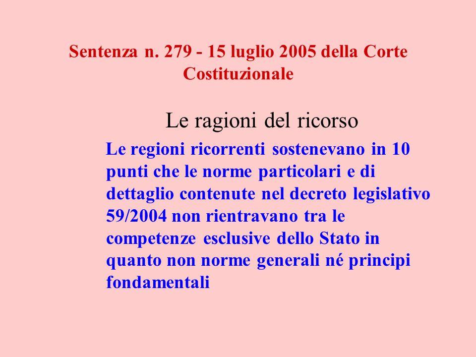 Sentenza n. 279 - 15 luglio 2005 della Corte Costituzionale Le ragioni del ricorso Le regioni ricorrenti sostenevano in 10 punti che le norme particol
