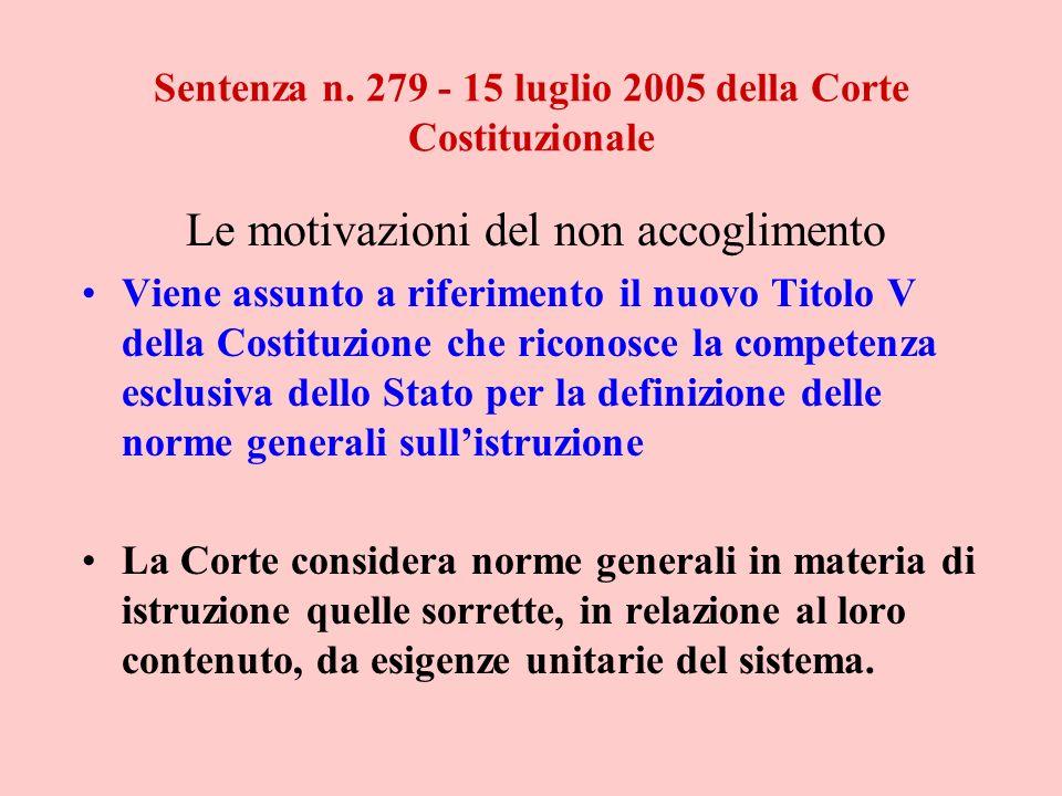 Sentenza n. 279 - 15 luglio 2005 della Corte Costituzionale Le motivazioni del non accoglimento Viene assunto a riferimento il nuovo Titolo V della Co