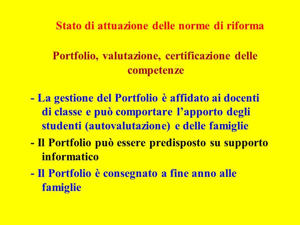 Stato di attuazione delle norme di riforma Portfolio, valutazione, certificazione delle competenze - La gestione del Portfolio è affidato ai docenti d
