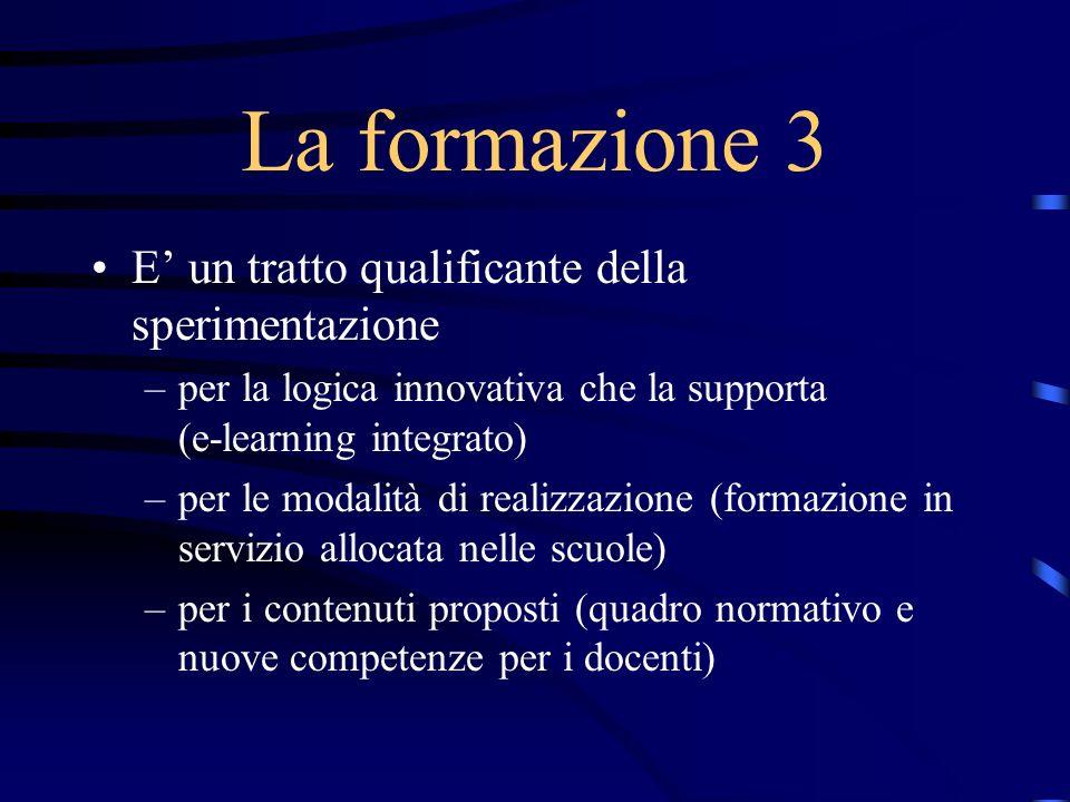 La formazione 3 E un tratto qualificante della sperimentazione –per la logica innovativa che la supporta (e-learning integrato) –per le modalità di re