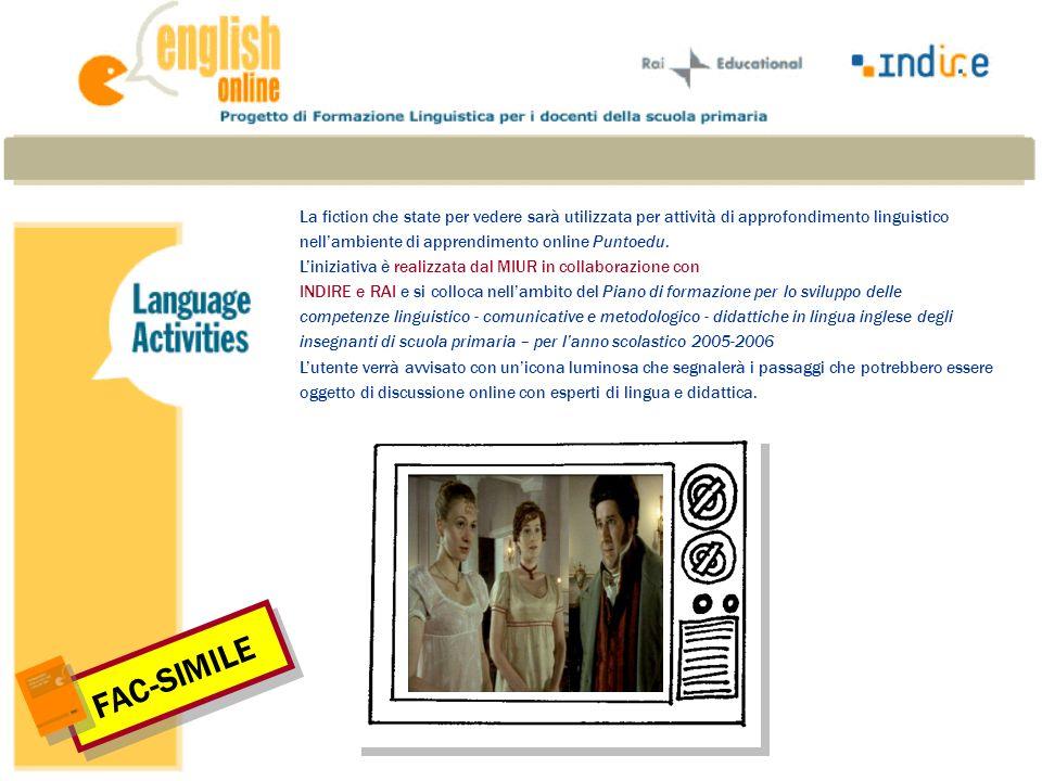 La fiction che state per vedere sarà utilizzata per attività di approfondimento linguistico nellambiente di apprendimento online Puntoedu.