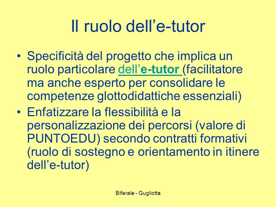 Biferale - Gugliotta Il ruolo delle-tutor Specificità del progetto che implica un ruolo particolare delle-tutor (facilitatore ma anche esperto per con