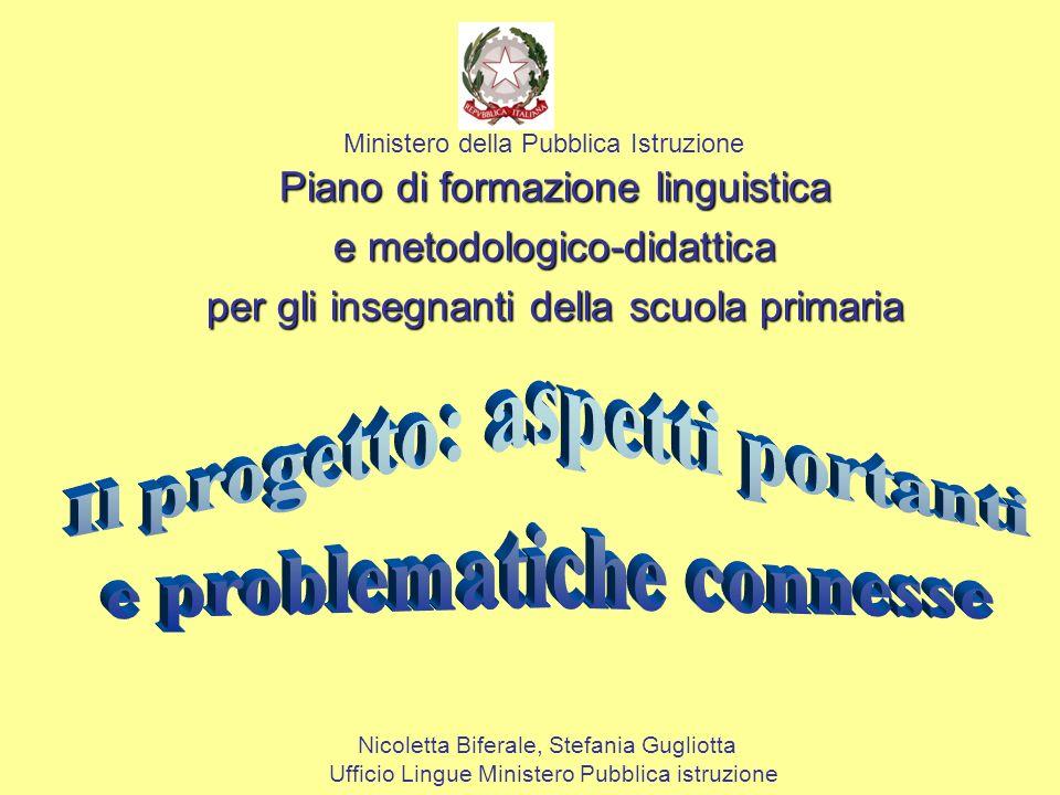 Nicoletta Biferale, Stefania Gugliotta Ufficio Lingue Ministero Pubblica istruzione Piano di formazione linguistica e metodologico-didattica per gli i