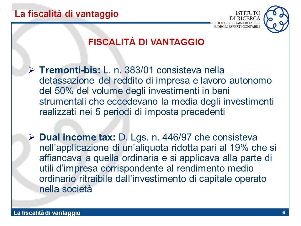 6 La fiscalità di vantaggio Tremonti-bis: L. n. 383/01 consisteva nella detassazione del reddito di impresa e lavoro autonomo del 50% del volume degli