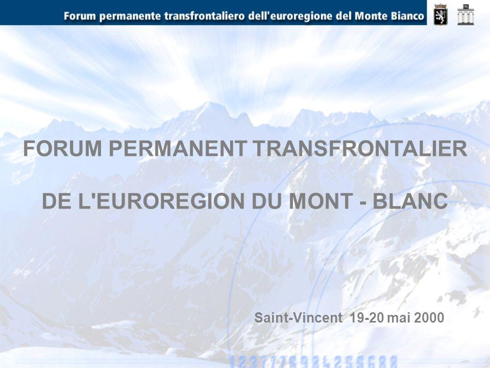 Saint-Vincent 19-20 mai 2000 FORUM PERMANENT TRANSFRONTALIER DE L'EUROREGION DU MONT - BLANC