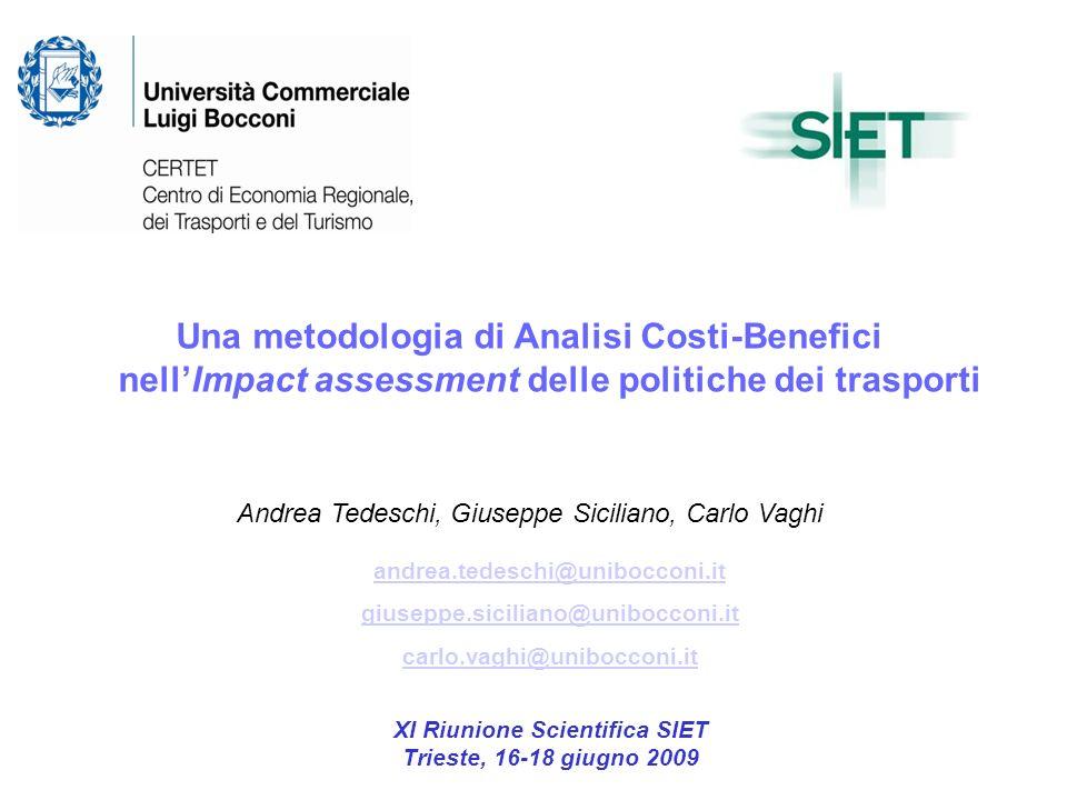 Una metodologia di Analisi Costi-Benefici nellImpact assessment delle politiche dei trasporti Andrea Tedeschi, Giuseppe Siciliano, Carlo Vaghi XI Riun