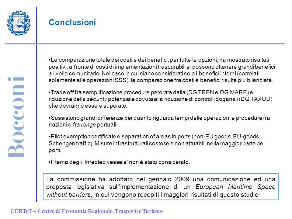CERTeT – Centro di Economia Regionale, Trasporti e Turismo Conclusioni La comparazione totale dei costi e dei benefici, per tutte le opzioni, ha mostr