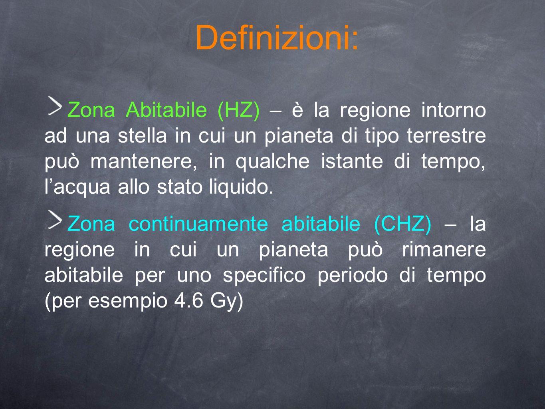 Definizioni: Zona Abitabile (HZ) – è la regione intorno ad una stella in cui un pianeta di tipo terrestre può mantenere, in qualche istante di tempo,