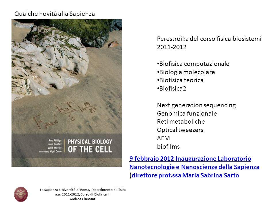 Perestroika del corso fisica biosistemi 2011-2012 Biofisica computazionale Biologia molecolare Biofisica teorica Biofisica2 Next generation sequencing