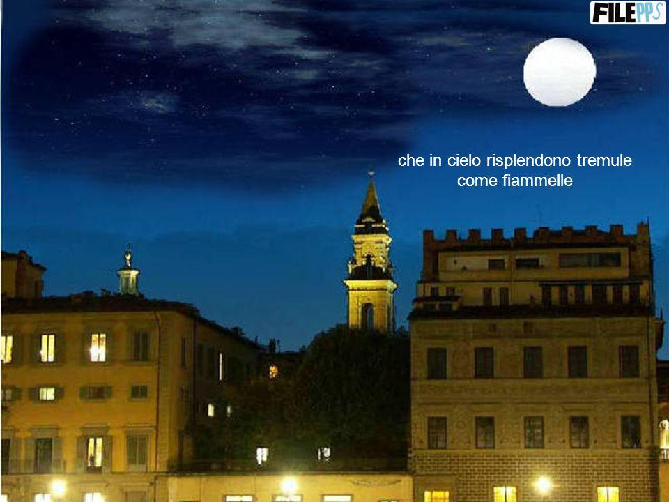 Firenze stanotte sei bella in un manto di stelle