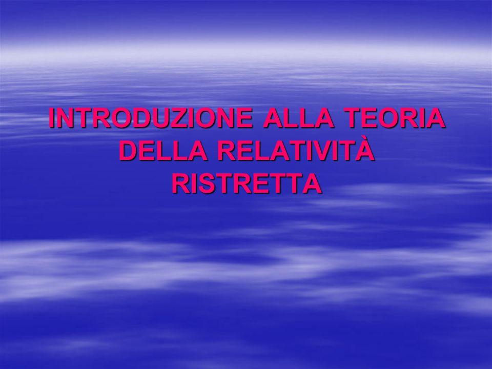 INTRODUZIONE ALLA TEORIA DELLA RELATIVITÀ RISTRETTA