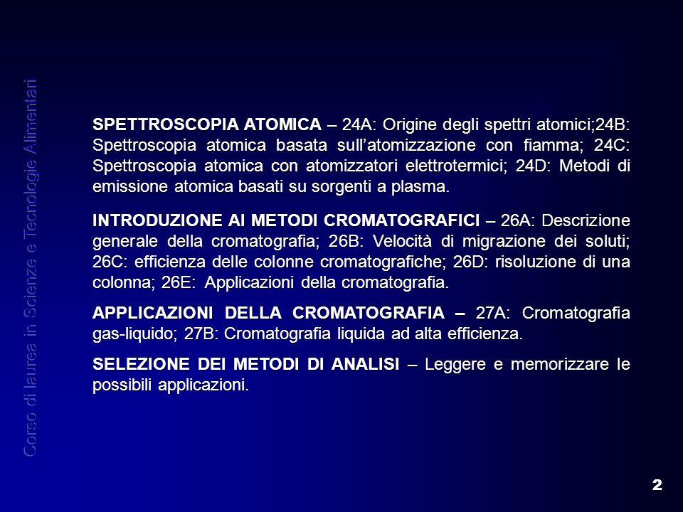 2 INTRODUZIONE AI METODI CROMATOGRAFICI – 26A: Descrizione generale della cromatografia; 26B: Velocità di migrazione dei soluti; 26C: efficienza delle