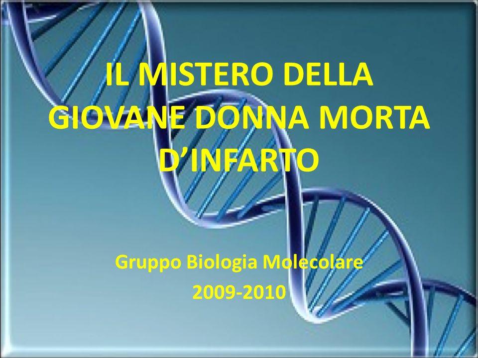 IL MISTERO DELLA GIOVANE DONNA MORTA DINFARTO Gruppo Biologia Molecolare 2009-2010