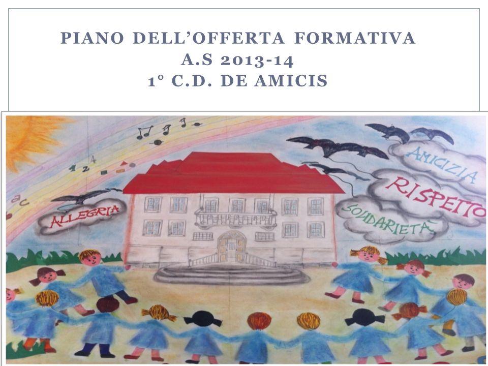 PIANO DELLOFFERTA FORMATIVA A.S 2013-14 1° C.D. DE AMICIS