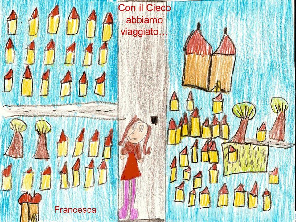 Con il Cieco abbiamo viaggiato… Francesca