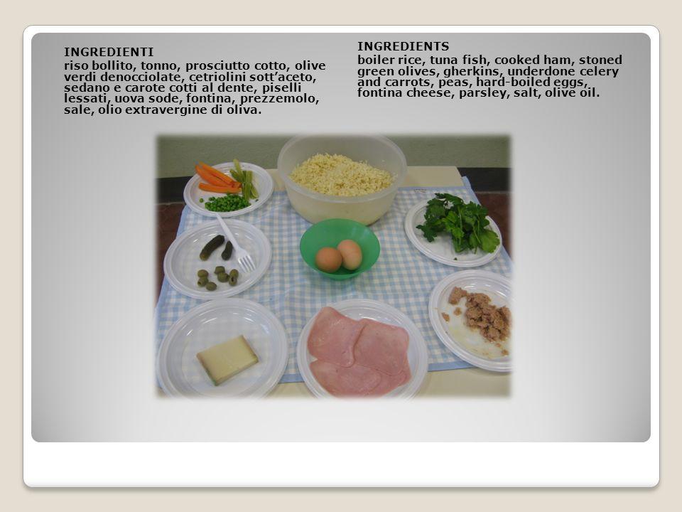INGREDIENTI riso bollito, tonno, prosciutto cotto, olive verdi denocciolate, cetriolini sottaceto, sedano e carote cotti al dente, piselli lessati, uova sode, fontina, prezzemolo, sale, olio extravergine di oliva.