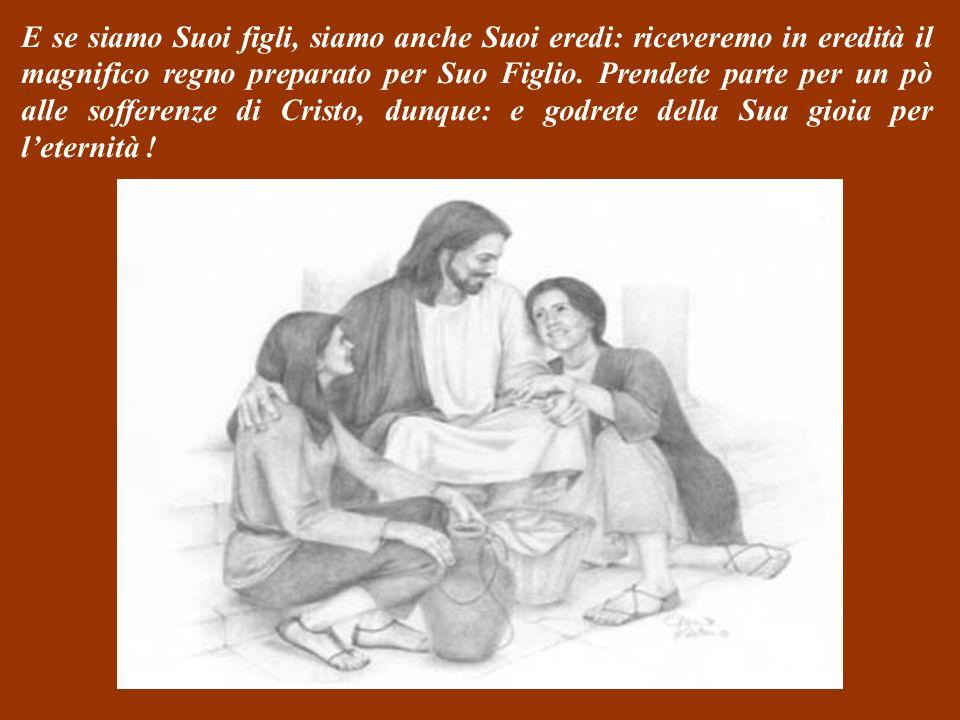 Tutti quelli che si lasciano guidare dallo SPIRITO infatti, sono figli di Dio. E possono rivolgersi a Lui con uno SPIRITO non di schiavi, con paura, m