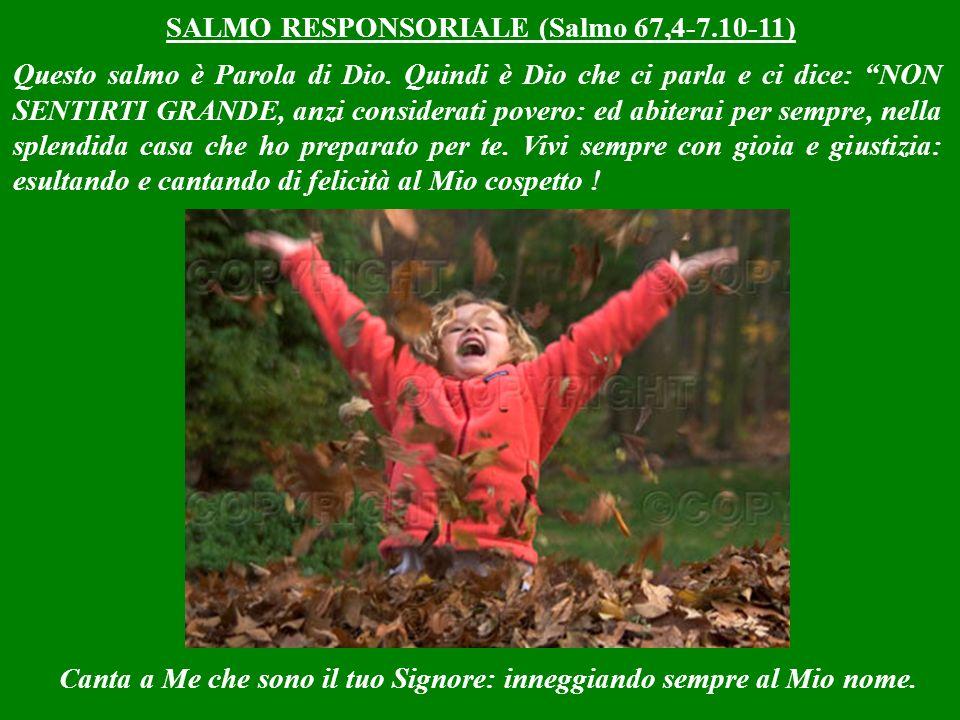 Anche quando Io darò la Mia festa eterna infatti, accadrà la stessa cosa: chi in vita si è sempre esaltato, verrà umiliato.