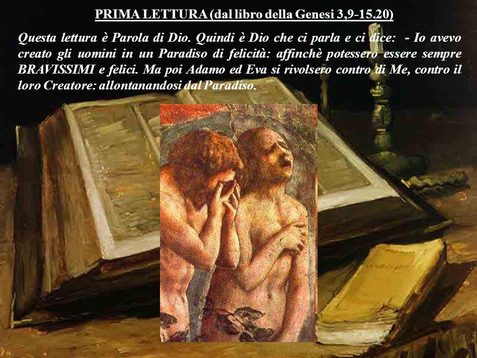 P R E C I S A Z I O N E Queste NON sono le letture originali della Messa : si tratta di mie rielaborazioni, comunque abbastanza aderenti ai testi. I S