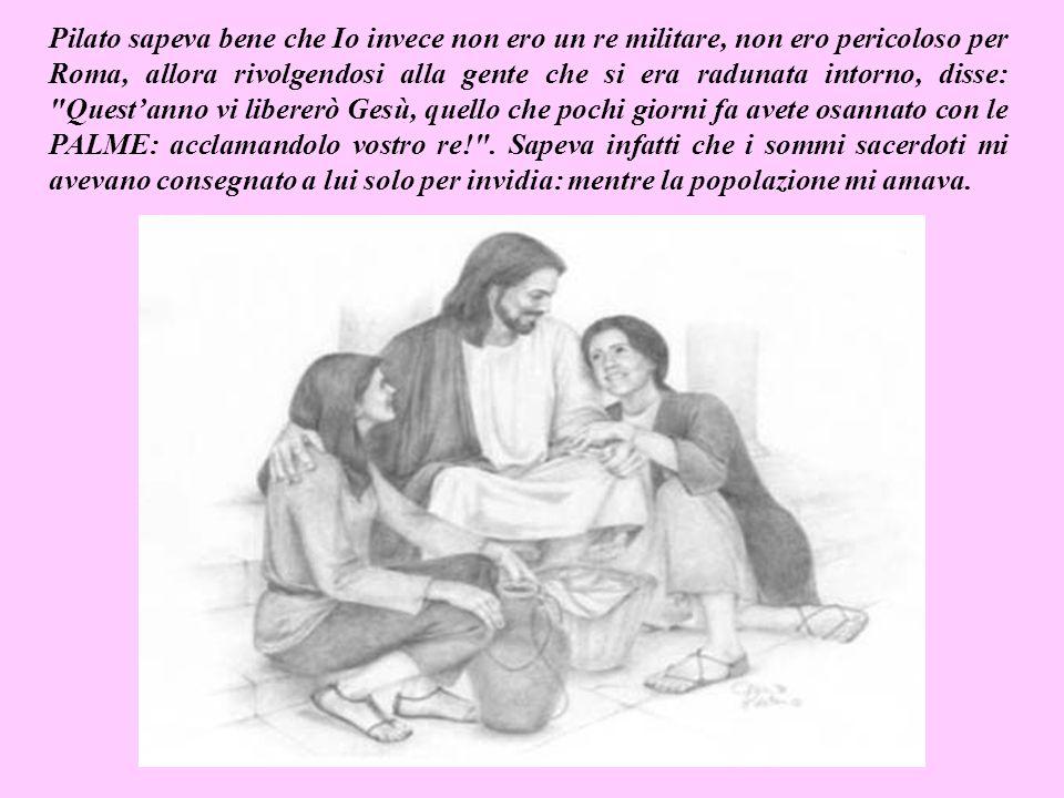Ogni anno il governatore romano faceva un piccolo regalo di Pasqua alla popolazione: liberando un carcerato a loro scelta.