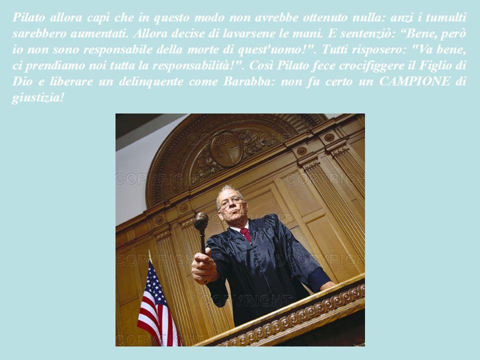 Pilato allora esclamò stupito: