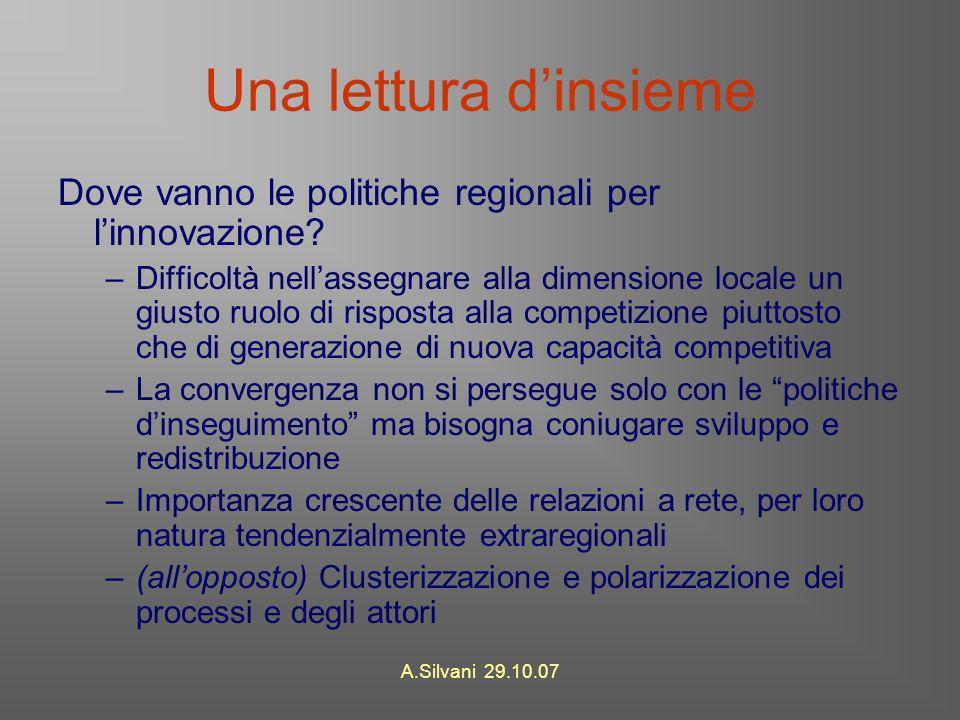 A.Silvani 29.10.07 Una lettura dinsieme Dove vanno le politiche regionali per linnovazione.