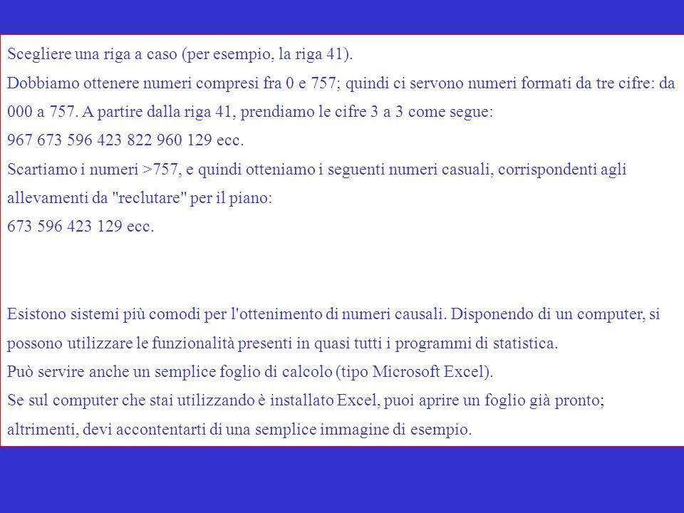 Scegliere una riga a caso (per esempio, la riga 41). Dobbiamo ottenere numeri compresi fra 0 e 757; quindi ci servono numeri formati da tre cifre: da