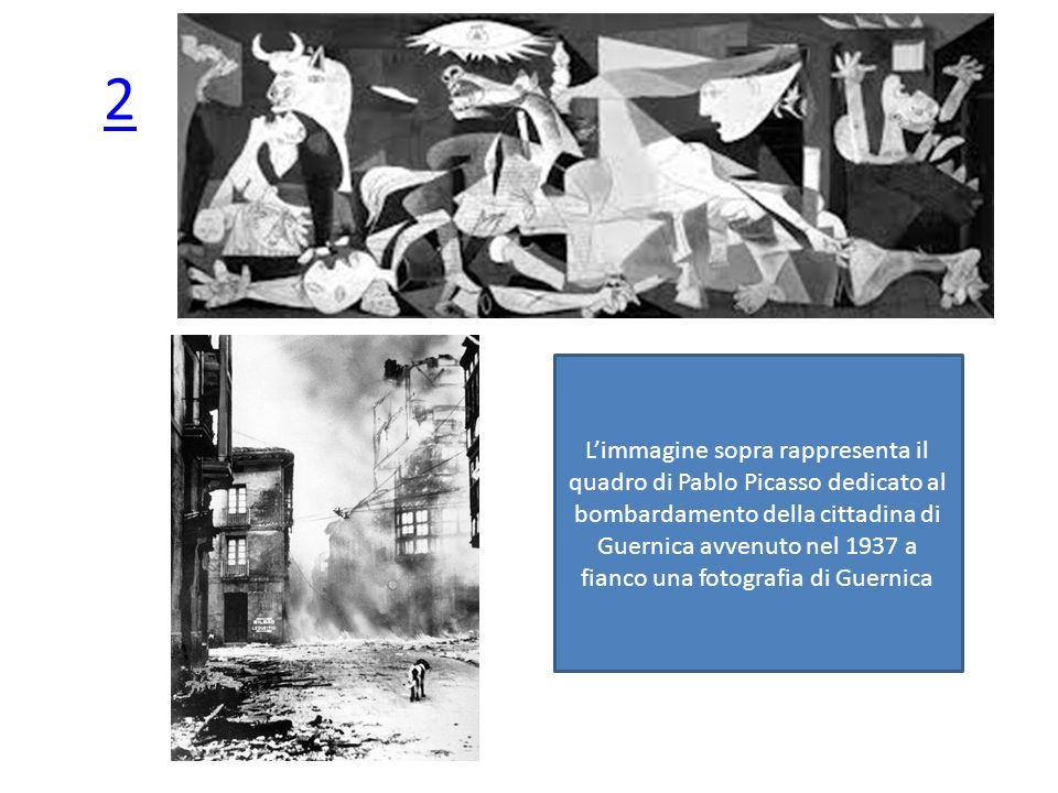 2 Limmagine sopra rappresenta il quadro di Pablo Picasso dedicato al bombardamento della cittadina di Guernica avvenuto nel 1937 a fianco una fotograf